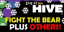 Fight The Bear headlining special Hive gig